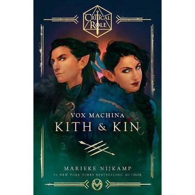Critical Role: Vox Machina--Kith & Kin - by  Marieke Nijkamp & Critical Role (Hardcover)