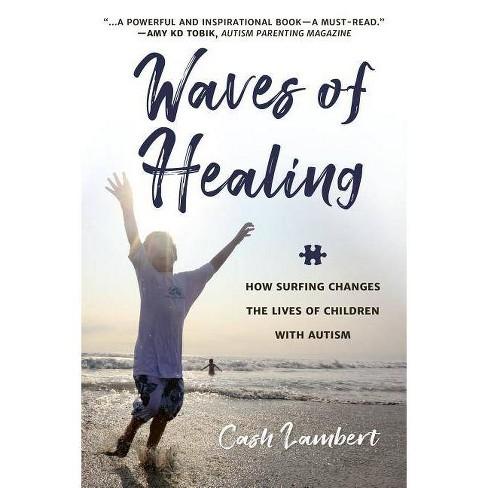Waves of Healing - by  Cash Lambert (Paperback) - image 1 of 1
