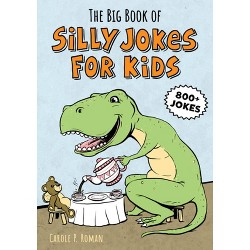 The Big Book of Silly Jokes for Kids - by Carole Roman (Paperback)