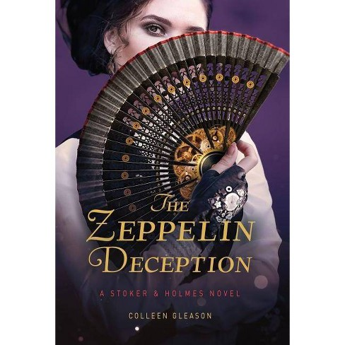 The Zeppelin Deception - (A Stoker and Holmes Novel) by  Colleen Gleason (Hardcover) - image 1 of 1