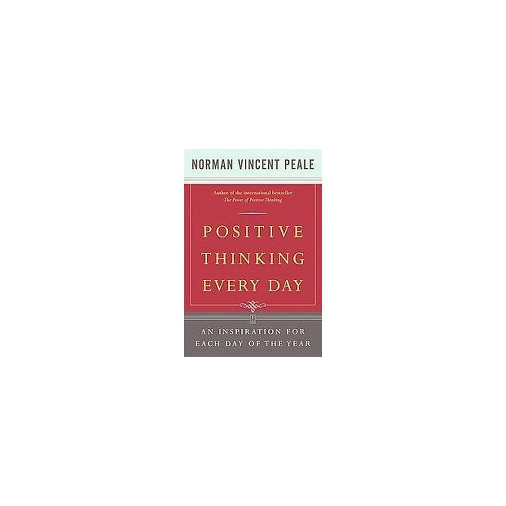 Positive Thinking Every Day : An Inspiration for Each Day of the Year (Paperback) (Norman Vincent Peale)