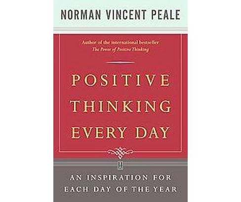 Positive Thinking Every Day : An Inspiration for Each Day of the Year (Paperback) (Norman Vincent Peale) - image 1 of 1