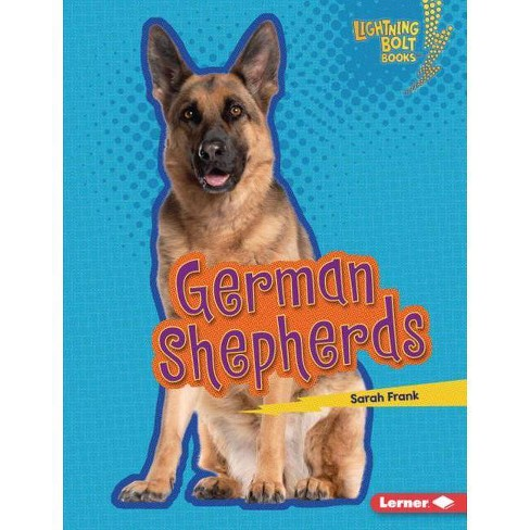 German Shepherds - (Lightning Bolt Books (R) -- Who's a Good Dog?) by  Sarah Frank (Hardcover) - image 1 of 1