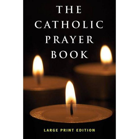 The Catholic Prayer Book - (Paperback)