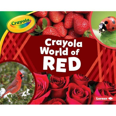 Crayola (R) World of Red - (Crayola (R) World of Color) by  Mari C Schuh (Hardcover) - image 1 of 1