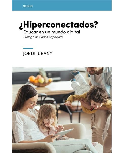 Hiperconectados?/ Hyperconnected? -  (Nexos) by Jordi Jubany (Paperback) - image 1 of 1