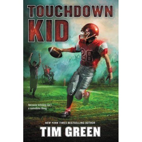 Touchdown Kid - by  Tim Green (Paperback) - image 1 of 1