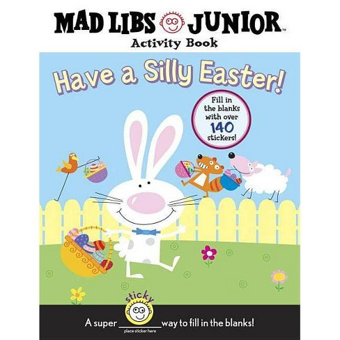 Have a Silly Easter! - (Mad Libs) by  Brenda Sexton (Mixed Media Product) - image 1 of 1