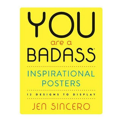 You Are a Badass Inspirational Posters : 12 Designs to Display -  by Jen Sincero