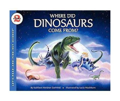 Where Did Dinosaurs Come From? (Paperback) (Kathleen Weidner Zoehfeld) - image 1 of 1