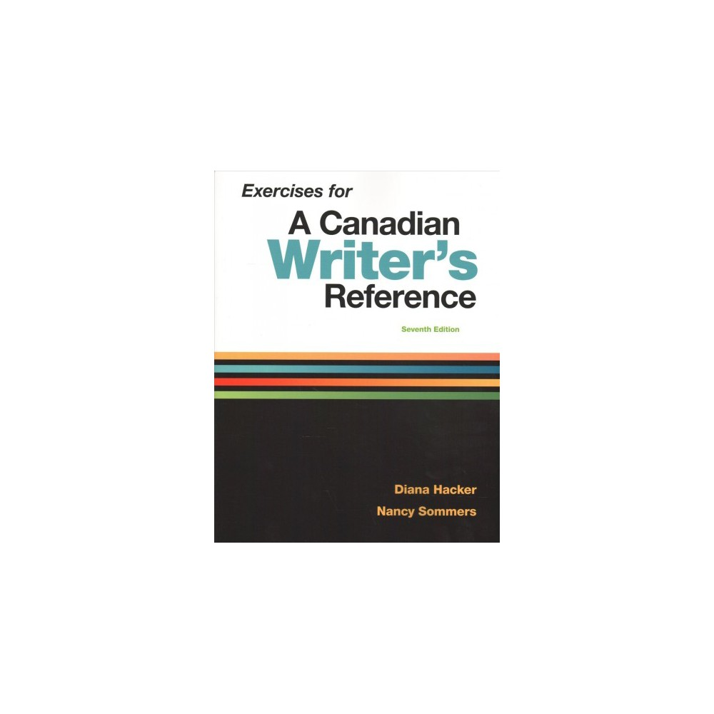 Exercises for a Canadian Writer's Reference - 7 by Diana Hacker & Nancy Sommers (Paperback)