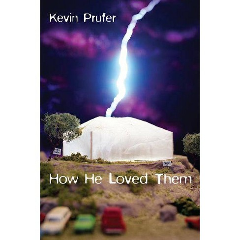 How He Loved Them - by  Kevin Prufer (Paperback) - image 1 of 1