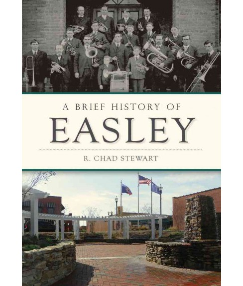 Brief History of Easley (Paperback) (R. Chad Stewart) - image 1 of 1