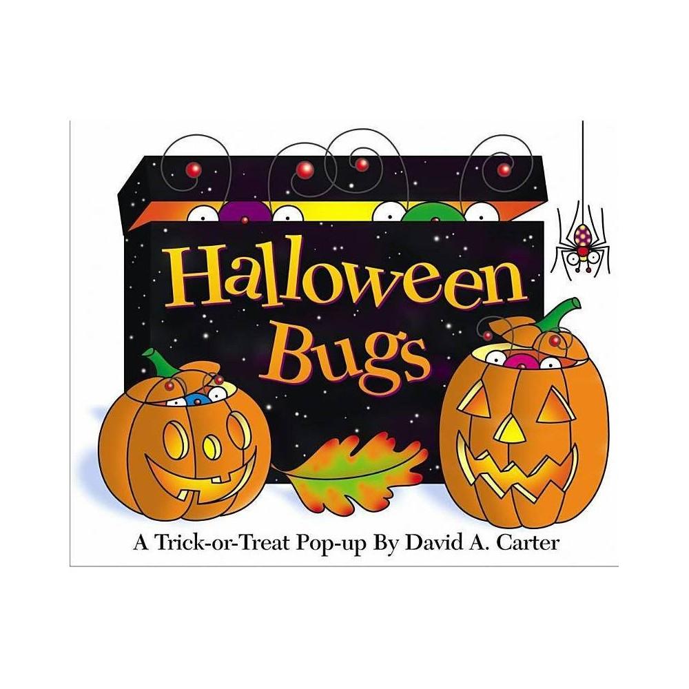 Halloween Bugs - (David Carters Bugs) by David A Carter (Hardcover) Best