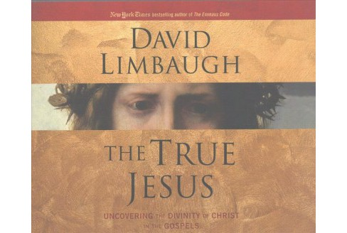 True Jesus : Uncovering the Divinity of Christ in the Gospels (Unabridged) (CD/Spoken Word) (David - image 1 of 1