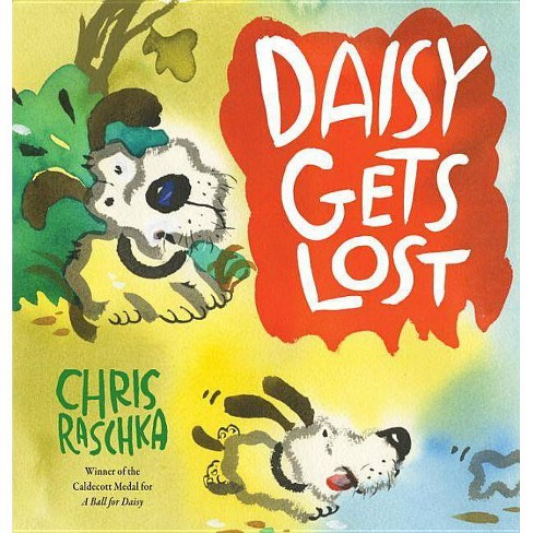 Daisy Gets Lost - by  Chris Raschka (Hardcover) - image 1 of 1