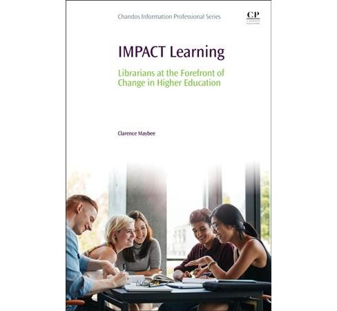 Impact Learning : Librarians at the Forefront of Change in Higher Education -  (Paperback) - image 1 of 1
