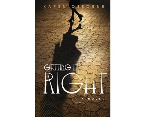Getting It Right -  by Karen E. Osborne (Paperback) - image 1 of 1