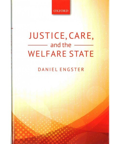 Justice, Care, and the Welfare State (Hardcover) (Daniel Engster) - image 1 of 1