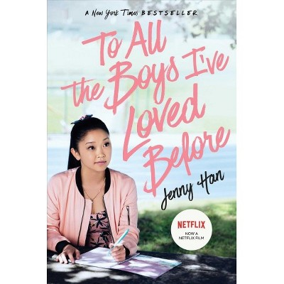 To All the Boys I've Loved Before - by Jenny Han (Paperback)