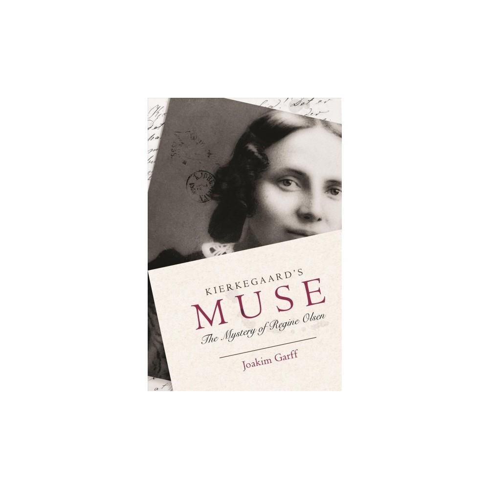 Kierkegaard's Muse : The Mystery of Regine Olsen - Reprint by Joakim Garff (Paperback)