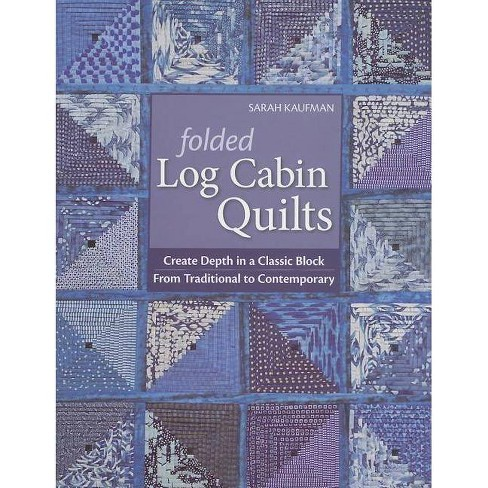 Folded Log Cabin Quilts-Print-On-Demand-Edition - by  Sarah Kaufman (Paperback) - image 1 of 1