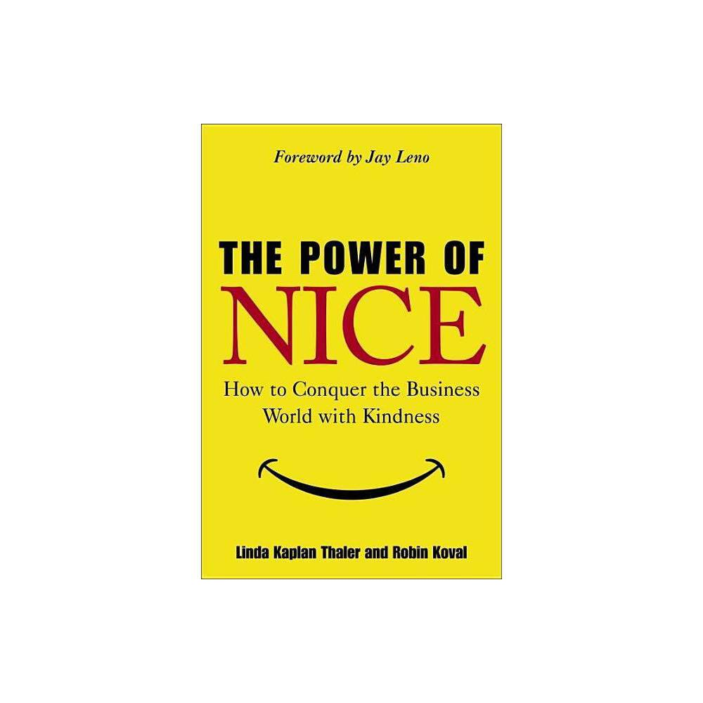 The Power Of Nice Annotated By Linda Kaplan Thaler Robin Koval Hardcover