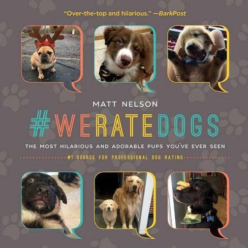 #weratedogs - by  Matt Nelson (Hardcover) - image 1 of 1