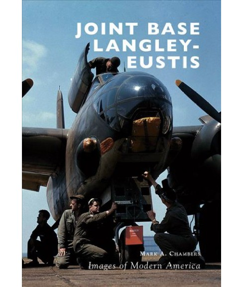 Joint Base Langley-Eustis (Paperback) (Mark A. Chambers) - image 1 of 1