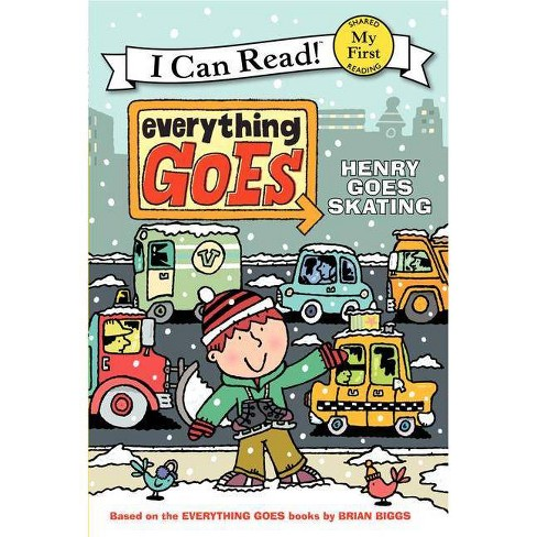 Everything Goes: Henry Goes Skating - (My First I Can Read) by  Brian Biggs (Paperback) - image 1 of 1
