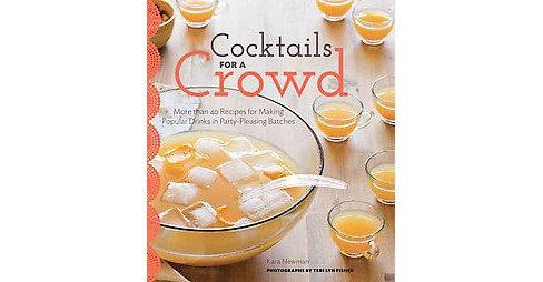 Cocktails for a Crowd : More Than 40 Recipes for Making Popular Drinks in Party-pleasing Batches - image 1 of 1