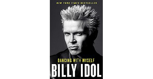 Dancing With Myself (Reprint) (Paperback) (Billy Idol) - image 1 of 1