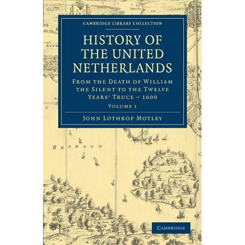 History of the United Netherlands - Volume 1 - (Cambridge Library Collection - European History) - image 1 of 1