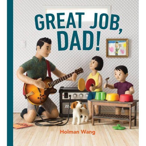Great Job, Dad! - by  Holman Wang (Hardcover) - image 1 of 1