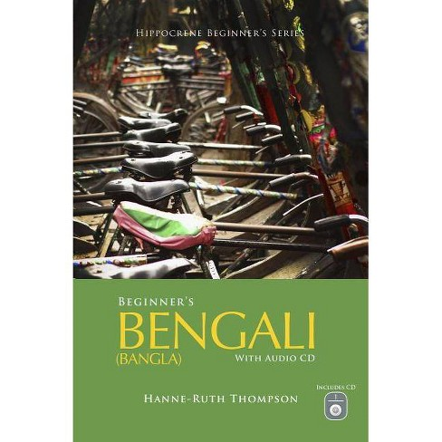 Beginner's Bengali (Bangla) with Audio CD - by Hanne-Ruth Thompson (Mixed  media product)