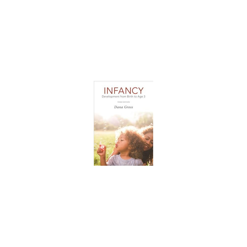 Infancy : Development from Birth to Age 3 - by Dana Gross (Hardcover)