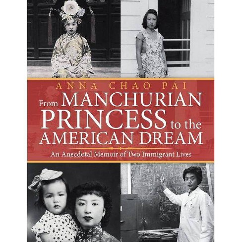From Manchurian Princess to the American Dream - by  Anna Chao Pai (Paperback) - image 1 of 1