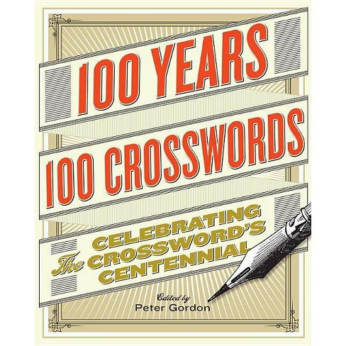 100 Years, 100 Crosswords - by  Peter Gordon (Spiral_bound) - image 1 of 1