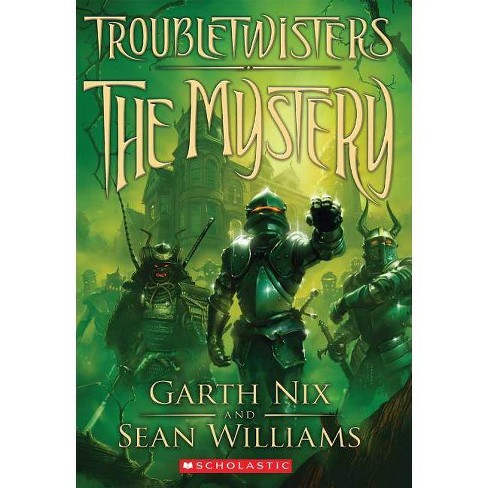 The Mystery - (Troubletwisters (Paperback)) by  Garth Nix & Sean Williams (Paperback) - image 1 of 1