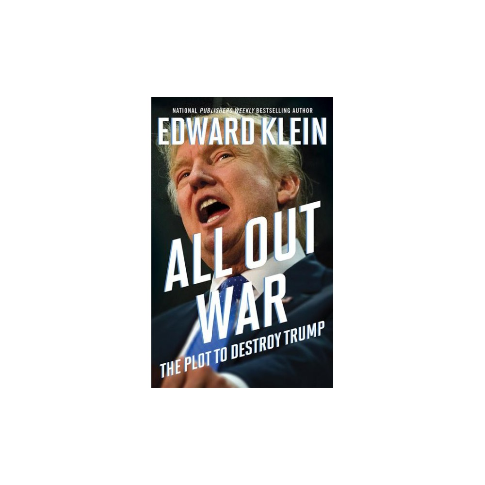 All Out War : The Plot to Destroy Trump (Unabridged) (CD/Spoken Word) (Edward Klein)
