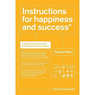 Instructions for Happiness and Success - by  Susie Pearl (Paperback)