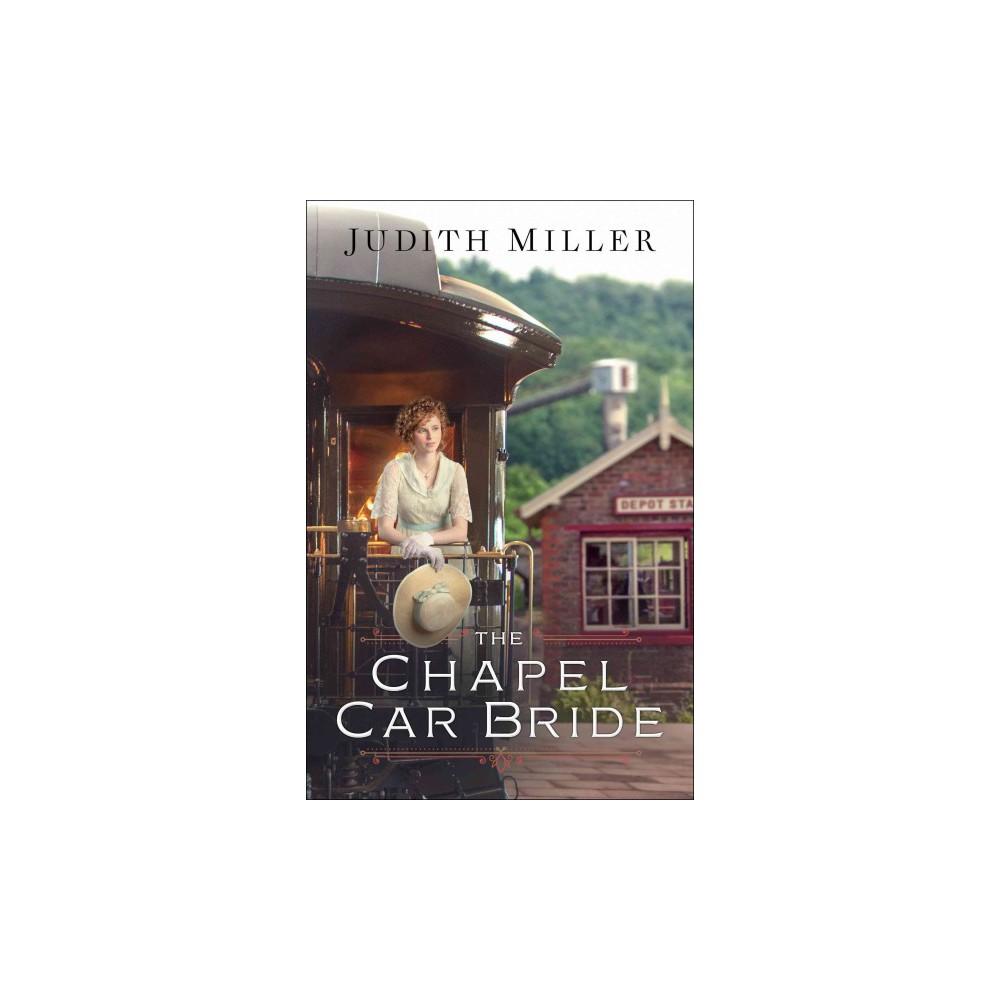 Chapel Car Bride (Paperback) (Judith Miller)