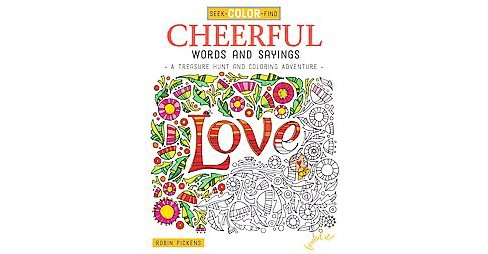Cheerful Words and Sayings : A Treasure Hunt and Coloring Adventure (Paperback) (Robin Pickens) - image 1 of 1
