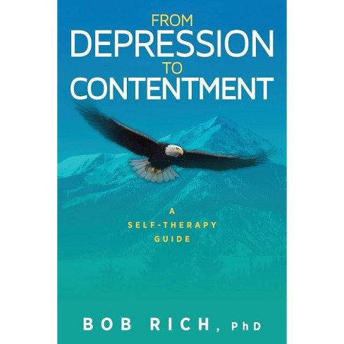 From Depression to Contentment - by  Bob Rich (Paperback) - image 1 of 1