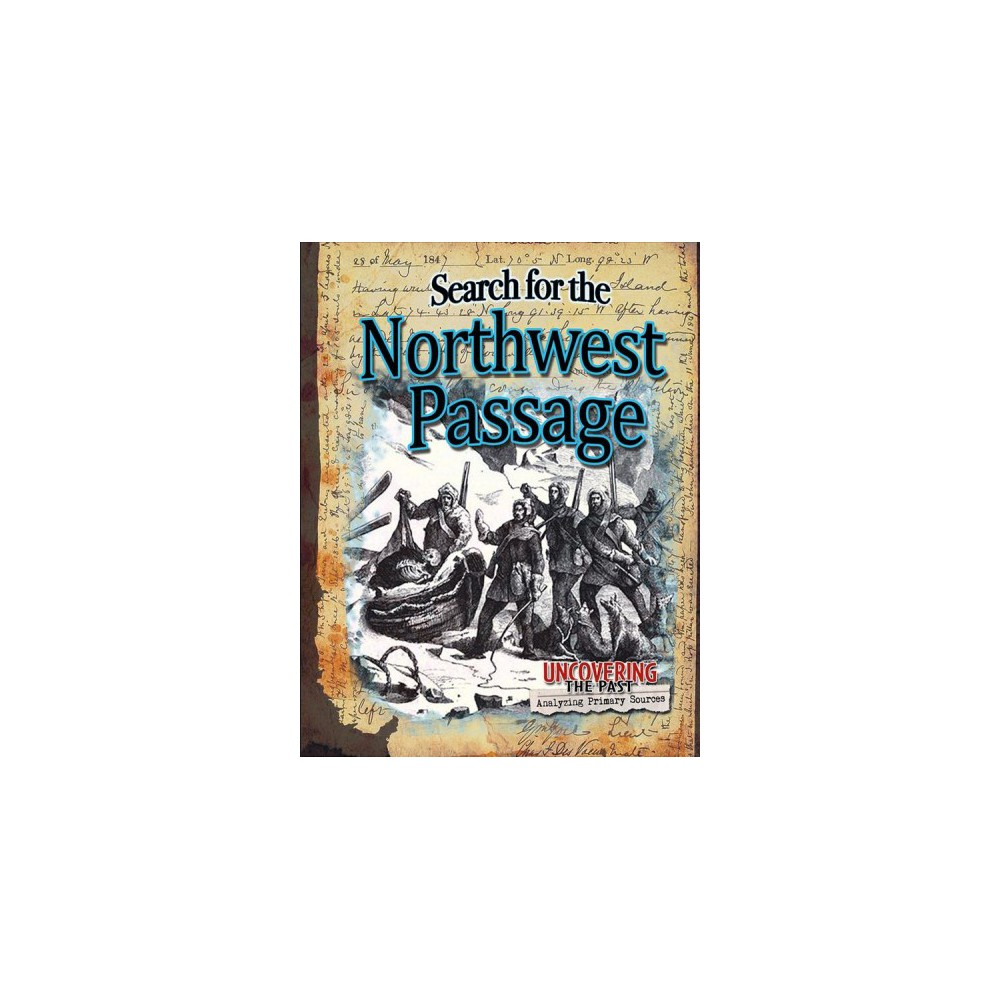 Search for the Northwest Passage - by Natalie Hyde (Paperback)