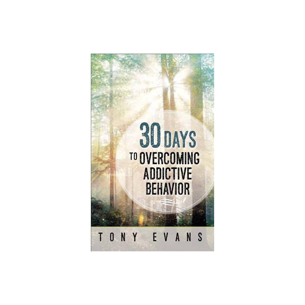 30 Days To Overcoming Addictive Behavior By Tony Evans Paperback