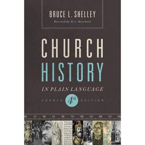 Church History in Plain Language - 4 Edition by  Bruce Shelley (Paperback) - image 1 of 1