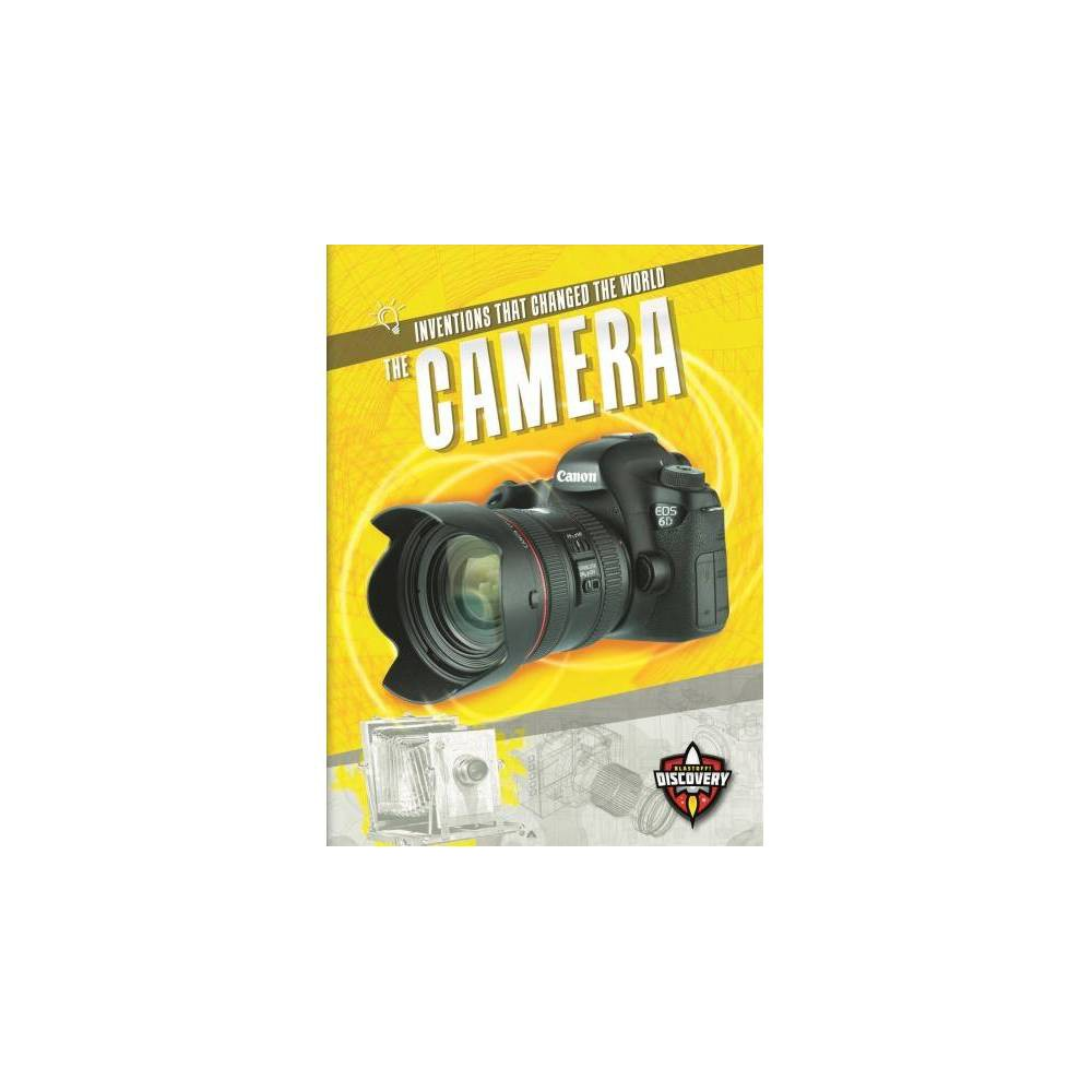 Camera - (Inventions That Changed the World) by Rebecca Sabelko (Paperback)