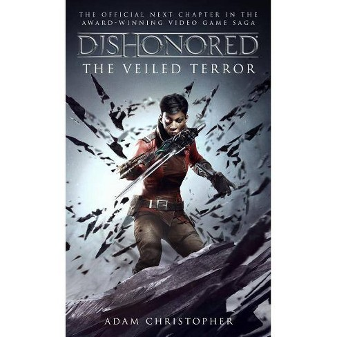 Dishonored - The Veiled Terror - by  Adam Christopher (Paperback) - image 1 of 1