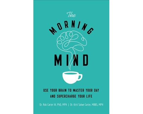 Morning Mind : Use Your Brain to Master Your Day and Supercharge Your Life -  (Paperback) - image 1 of 1
